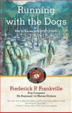 Running with the Dogs, Frederick P. Frankville, 1475987323