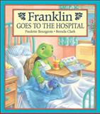 Franklin Goes to the Hospital, Paulette Bourgeois, 1550747320
