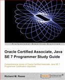 Oracle Certified Associate, Java SE 7 Programmer Study Guide, Richard M. Reese, 1849687323
