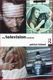 Television Handbook, Patricia Holland, 0415127327