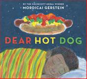 Dear Hot Dog, Mordicai Gerstein, 0810997320