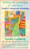 Writing the Landscape of Your Mind, Natalie Goldberg, 1880717328