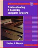 Troubleshooting and Repairing Computer Printers, Bigelow, Stephen J., 007005732X