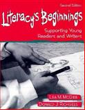 Literacy's Beginnings : Supporting Young Readers and Writers, McGee, Lea M. and Richgels, Donald J., 0205167322