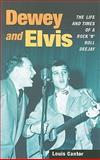 Dewey and Elvis : The Life and Times of a Rock 'n' Roll Deejay, Cantor, Louis, 0252077326