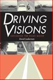 Driving Visions : Exploring the Road Movie, Laderman, David, 0292747322