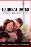 10 Great Dates Before You Say I Do, David Arp and Claudia Arp, 0310247322