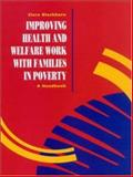 Improving Health and Welfare Work with Families in Poverty, a Handbook, Blackburn, Clare, 0335097324