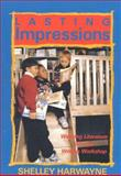 Lasting Impressions : Weaving Literature into the Writing Workshop, Harwayne, Shelley, 0435087320