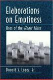Elaborations on Emptiness : Uses of the Heart Sutra, Lopez, Donald S., 0691027323