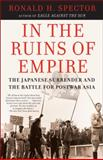In the Ruins of Empire, Ronald Spector, 0812967321