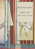 Not To, Elaine Terranova, 1931357323