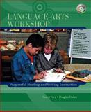 Language Arts Workshop : Purposeful Reading and Writing Instruction, Frey, Nancy and Fisher, Douglas B., 0131117327