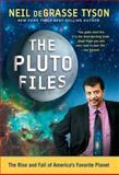 The Pluto Files, Neil deGrasse Tyson, 0393337324
