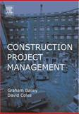 Construction Project Management, Bailey, Graham and Coles, David, 0750657324