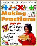Making Fractions, Andrew King, 076130732X