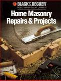 Home Masonry Repairs and Projects, Black and Decker Home Improvement Library Staff, 0865737320