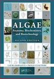 Algae : Anatomy, Biochemistry, and Biotechnology, Second Edition, Barsanti, Laura and Gualtieri, Paolo, 1439867321