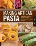 Making Artisan Pasta, Aliza Green, 1592537324