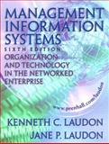 Management Information Systems : Organization and Technology in the Networked Enterprise, Laudon, Kenneth C. and Laudon, Jane P., 0130117323