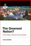 The Greenest Nation? : A New History of German Environmentalism, Uekötter, Frank, 0262027321