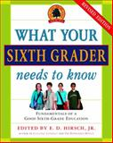 What Your Sixth Grader Needs to Know, E. D. Hirsch, 0385337329
