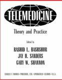 Telemedicine : Theory and Practice, Jay H. Sanders, Gary W. Shannon, Rashid L. Bashshur, 0398067325