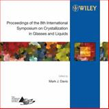 Proceedings of the 8th International Symposium on Crystallization in Glasses and Liquids, , 0470097329