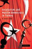 Secularism and Muslim Democracy in Turkey, Yavuz, M. Hakan, 0521717329