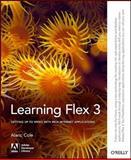 Learning Flex 3 : Getting up to Speed with Rich Internet Applications, Cole, Alaric, 0596517327