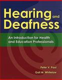 Hearing and Deafness, Paul, Peter V. and Whitelaw, Gail M., 0763757322