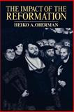 The Impact of the Reformation, Oberman, Heiko A., 0802807321