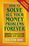 How to Solve All Your Money Problems Forever, Victor Boc, 0912937327
