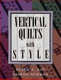 Vertical Quilts with Style, Bobbie Aug and Sharon Newman, 1574327321