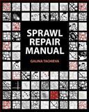 The Sprawl Repair Manual, Tachieva, Galina, 1597267325