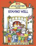 Staying Well, Mercer Mayer, 1607467321