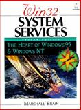 WIN 32 System Services : The Heart of Windows 95 and Windows NT, Brain, Marshall, 0133247325