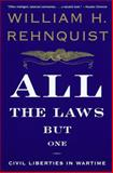 All the Laws but One, William H. Rehnquist, 0679767320