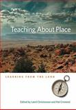 Teaching about Place : Learning from the Land, Crimmel, Hal, 0874177324