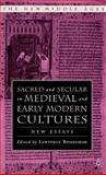 Sacred and Secular in Medieval and Early Modern Cultures : New Essays, , 1403967326