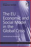 The EU Social and Economic Model after the Global Crisis : Interdisciplinary Perspectives, Schiek, Dagmar, 140945732X
