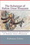 The Rubayyiat of Hakim Umar Khayyam, Bahman Solati, 1477537325