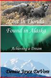 Lost in Florida - Found in Alaska, Denise DeVore, 1481187325