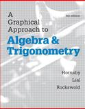 A Graphical Approach to Algebra and Trigonometry, Hornsby, John and Lial, Margaret, 0321927338