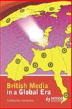 British Media in a Global Era, Sarikakis, Katharine, 0340807334