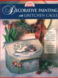 Decorative Painting with Gretchen Cagle, Gretchen Cagle, 089134733X