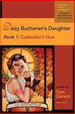 Daisy Buchanan's Daughter Book 1, Tom Carson, 0982597339