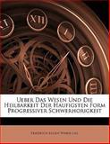 Ueber Das Wesen Und Die Heilbarkeit Der Haufigsten Form Progressiver Schwerhorigkeit, Friedrich Eugen Weber-Liel, 1141197332