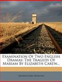 Examination of Two English Dramas, Arthur Cyril Dunstan, 1279117338