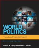 World Politics - Trend and Transformation 2014-2015, Kegley, Charles W. and Blanton, Shannon L., 1285437330